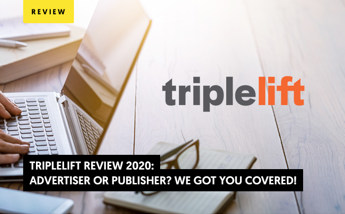 TripleLift Review 2020: Advertiser or Publisher? We Got You Covered!