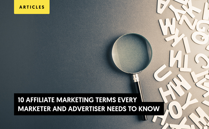 10 Affiliate Marketing Terms Every Marketer and Advertiser Needs to Know