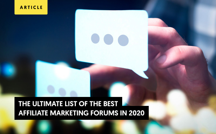 The Ultimate List of the Best Affiliate Marketing Forums in 2020