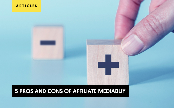 5 Pros and Cons of Affiliate Mediabuy