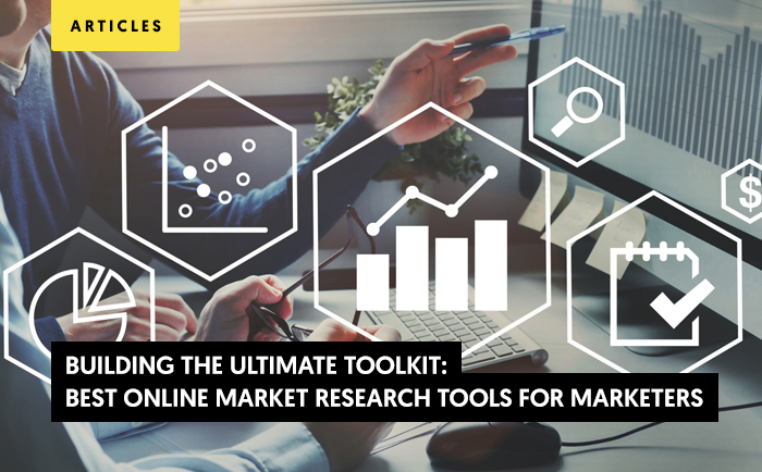 Best Online Market Research Tools for Marketers : Building the Ultimate Toolkit