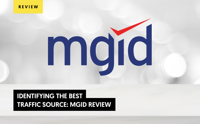 Identifying the Best Traffic Source: MGID review 2021