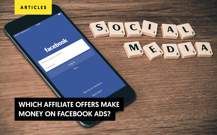 Which affiliate offers make money on Facebook Ads?