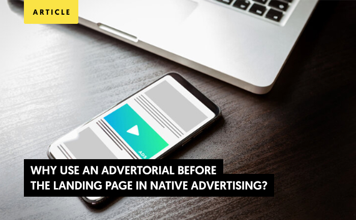 Why Use an Advertorial Before the Landing Page in Native Advertising Campaigns?