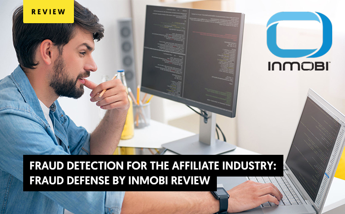Fraud Detection for the Affiliate Industry: Fraud Defense by InMobi Review