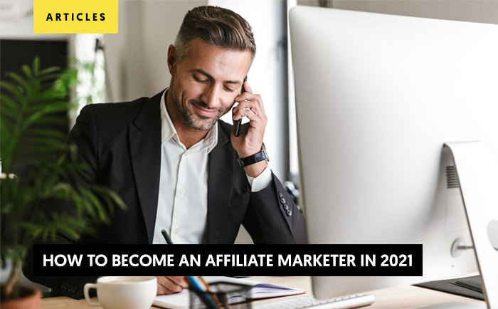 How to Become an Affiliate Marketer in 2021