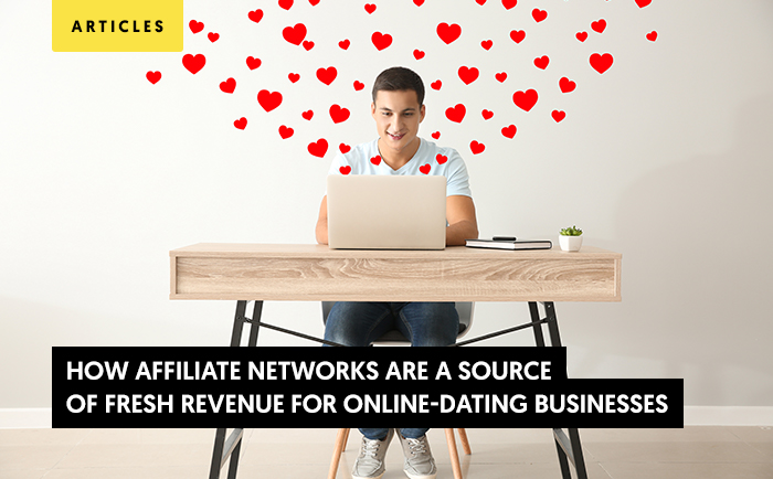 How Affiliate Networks are a source of fresh revenue for Online Dating Businesses?