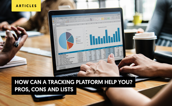 How can a tracking platform help you? Pros, cons and lists