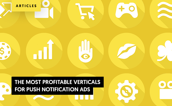 The Most Profitable Verticals for Push Notification Ads in 2021 and Beyond