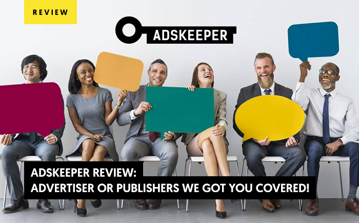 AdsKeeper Review 2020: Advertiser or Publishers? We Got You Covered!