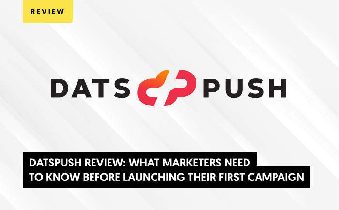 Datspush Review: What Marketers Need to Know Before Launching Their First Campaign