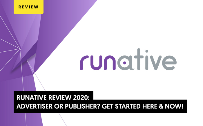 RUNative Review 2020: Advertiser or publisher? Get Started Here & Now!
