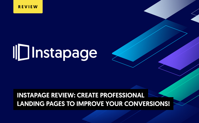 Instapage Review 2020: Create Landing Pages That Boost Conversions!