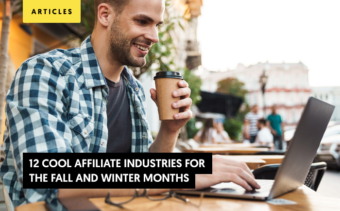 12 Cool Affiliate Industries for Late Fall and Winter Months