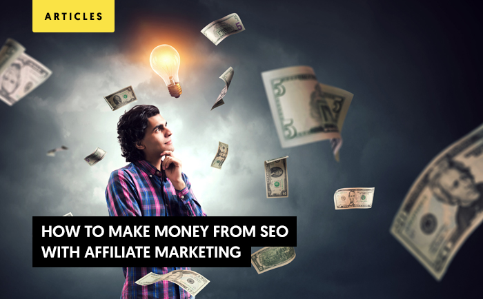 How to Make Money From SEO With Affiliate Marketing