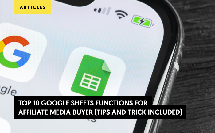 The Top 10 Google Sheets Functions for Affiliate Media Buyers (Tips + Tricks Included)
