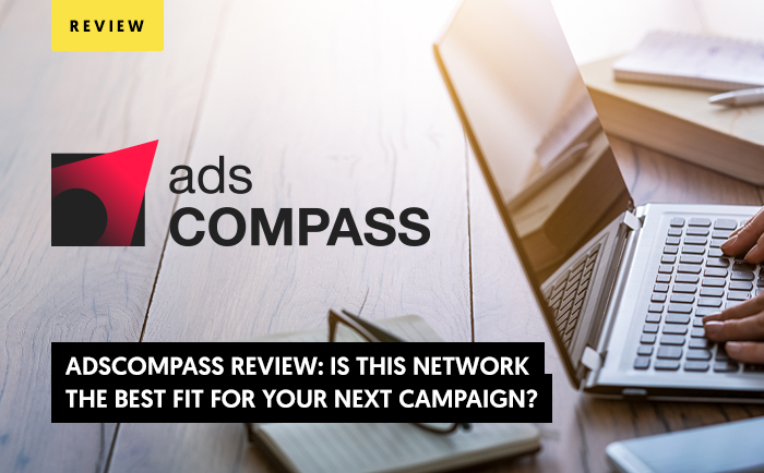 AdsCompass Review: Is This Network the Best Fit for Your Next Campaign?