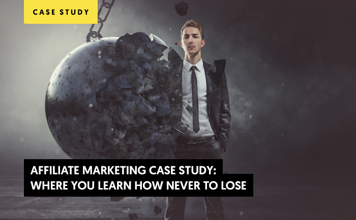 Affiliate Marketing Case Study: Where you learn how never to lose