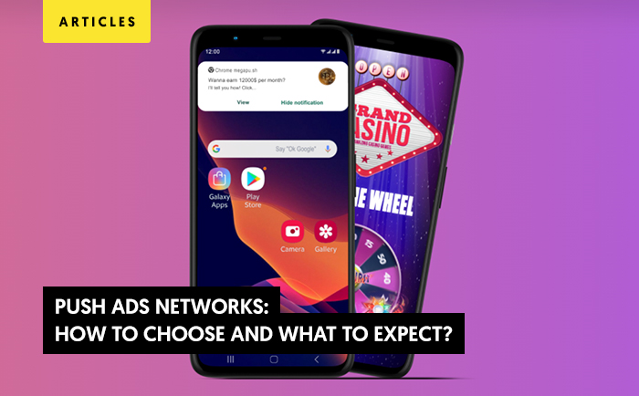 Push ads networks: How to choose and what to expect?