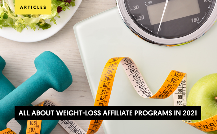 All about Weight-loss Affiliate Programs in 2021