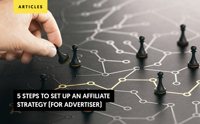 5 Steps to Set Up an Affiliate Marketing Strategy (For Advertisers)