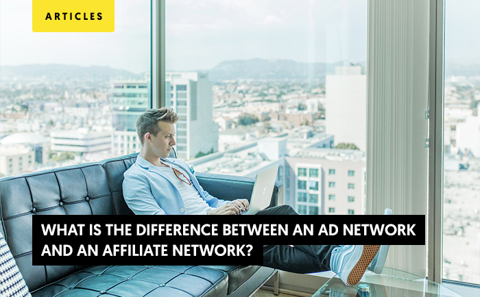 Ad Network vs Affiliate Network: What is the Difference?