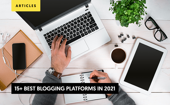 Best Blogging platforms for Affiliate Marketers and Content Creators in 2021.