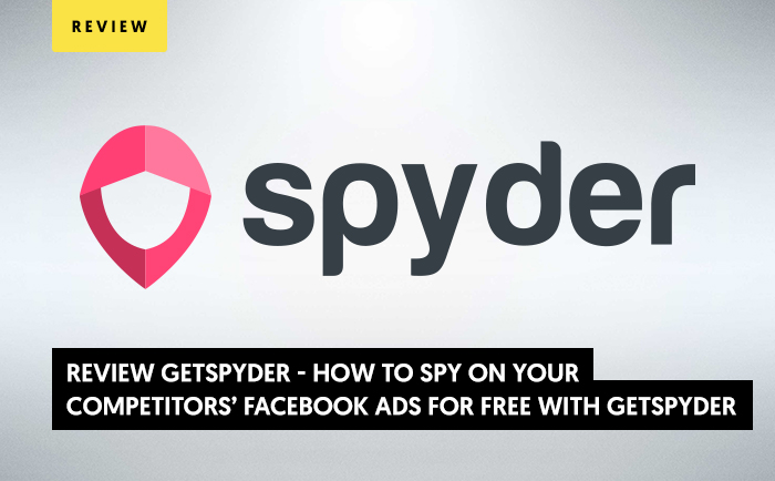 Review GetSpyder - How to Spy On Your Competitors' Facebook Ads for Free?