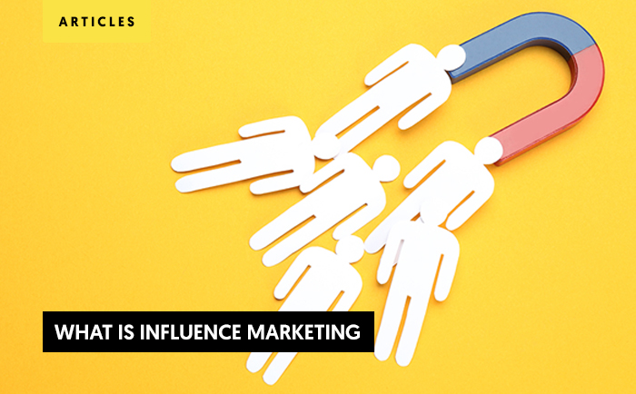 What is Influencer Marketing? 2021's relationship with influencers.