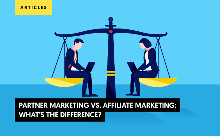 Partner Marketing vs. Affiliate Marketing: What's the Difference Between the Two?