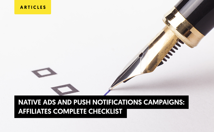 Native Ads and Push Notifications Campaigns: Affiliates Complete Checklist
