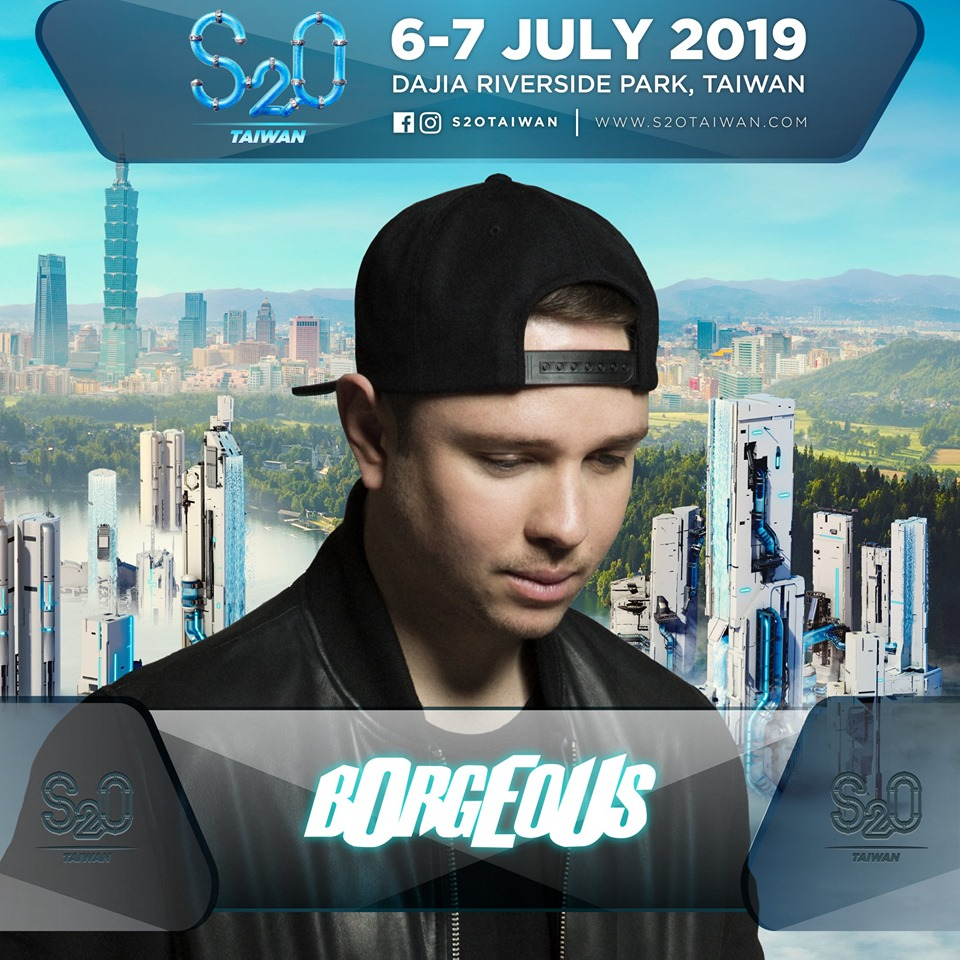 BORGEOUS is Gonna Drop Like a Tsunami at S2O Taiwan 2019