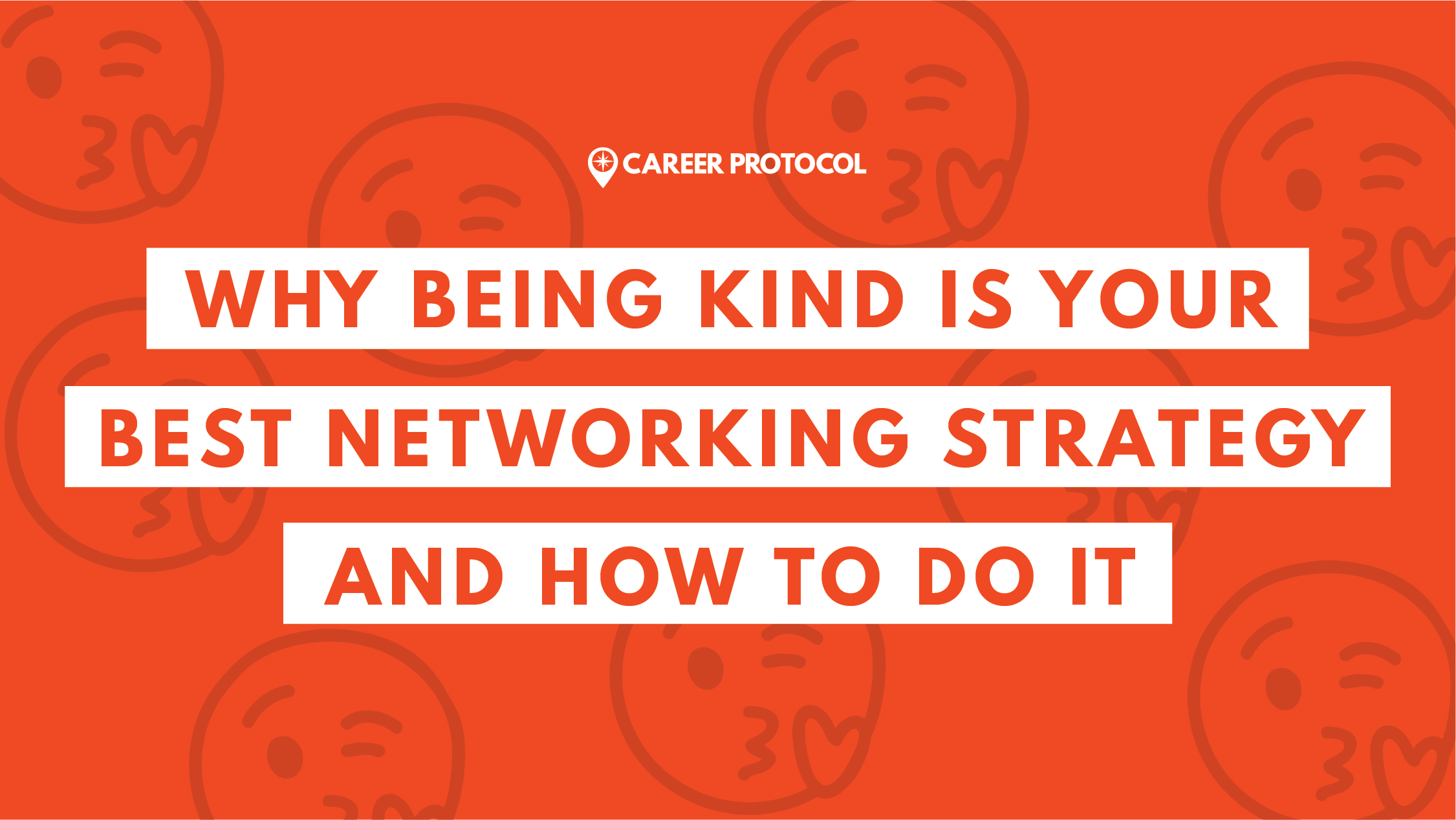 Why Being Kind Is Your Best Networking Strategy and How to Do it